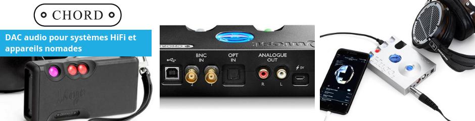 Chord Electronics : DAC HiFi pour lecteurs réseau audio, smartphones et ordinateurs