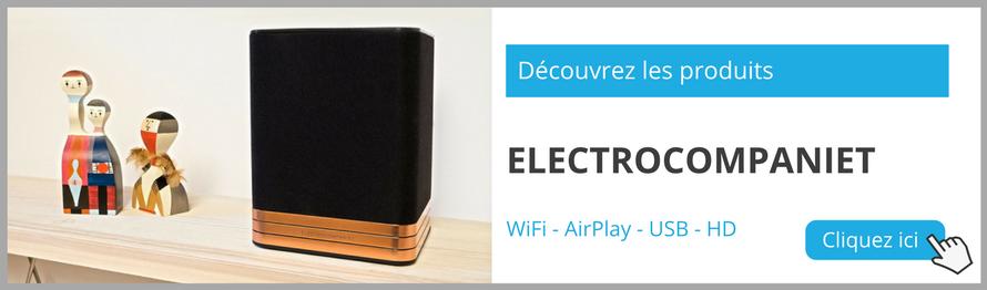 Découvrir toutes les enceintes et lecteurs réseau audio connectés Electrocompaniet