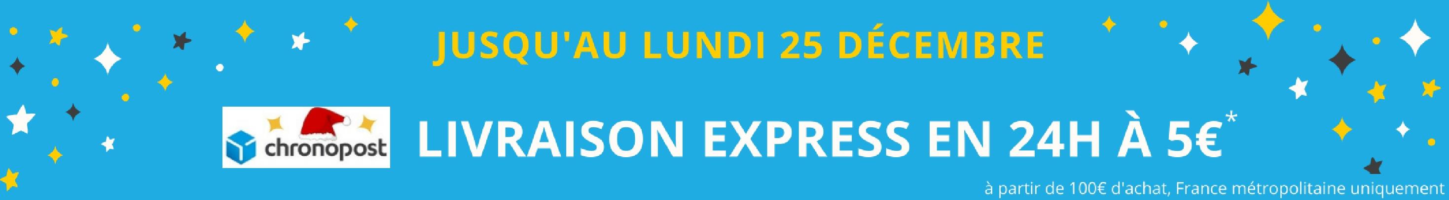 Livraison Express en 24H à 5€ pour toute commande passée en Chronopost jusqu'au vendredi 23 décembre