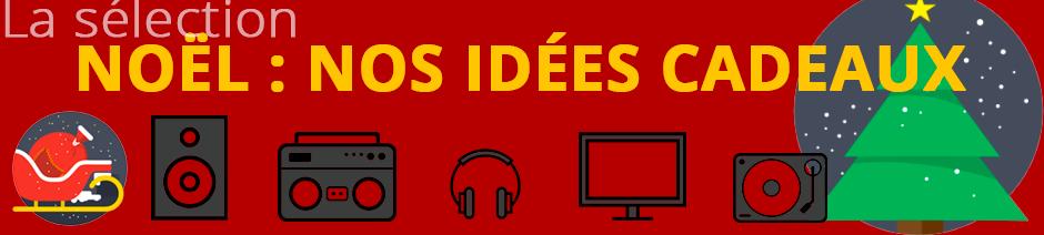 Idées cadeaux Noël : poste de radio, enceintes sans fil wifi et bluetooth, chaine hifi connectée, barre de son TV