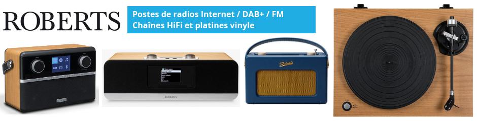 Roberts : des postes de radios connectés Internet / DAB+/ FM et des enceintes sans fil multiroom