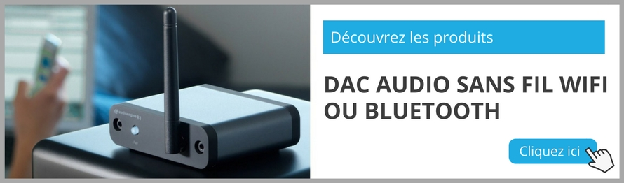 dac audio sans fil wifi ou bluetooth